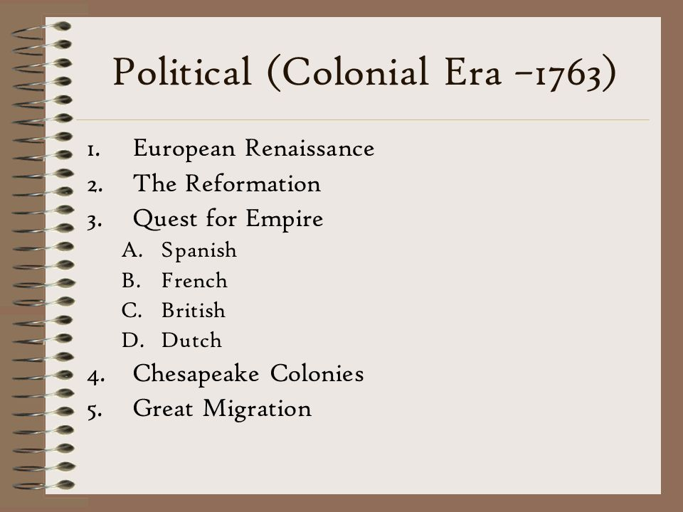 Political (Colonial Era –1763)