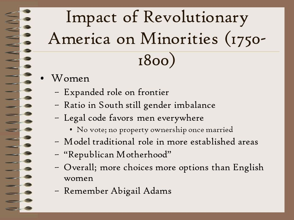 Impact of Revolutionary America on Minorities (1750-1800)