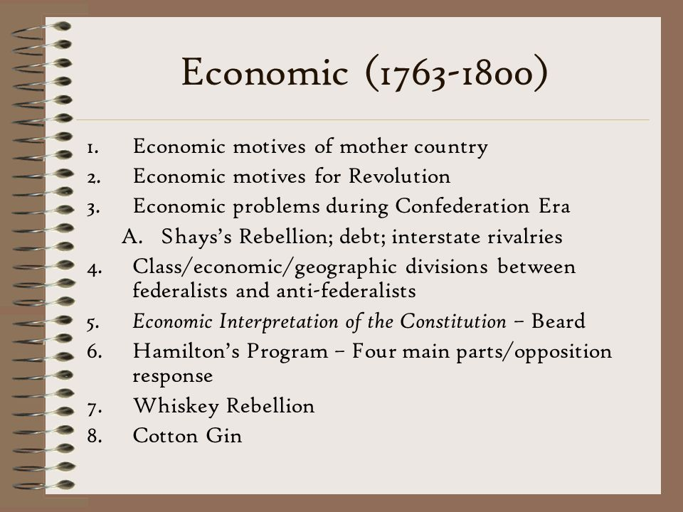 Economic (1763-1800) Economic motives of mother country