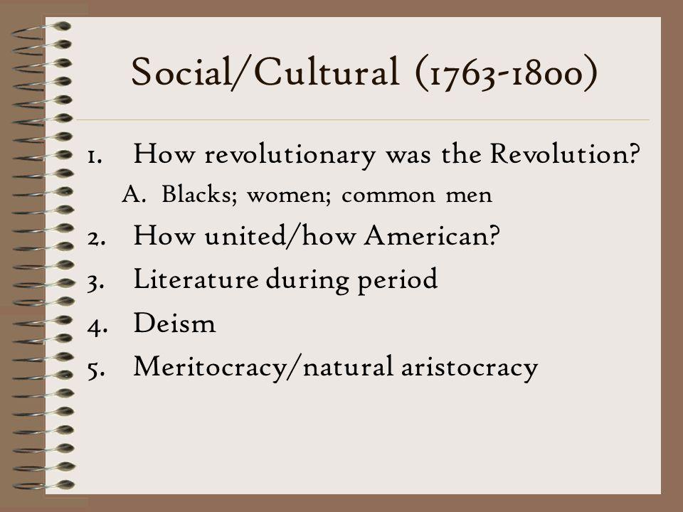 Social/Cultural (1763-1800) How revolutionary was the Revolution