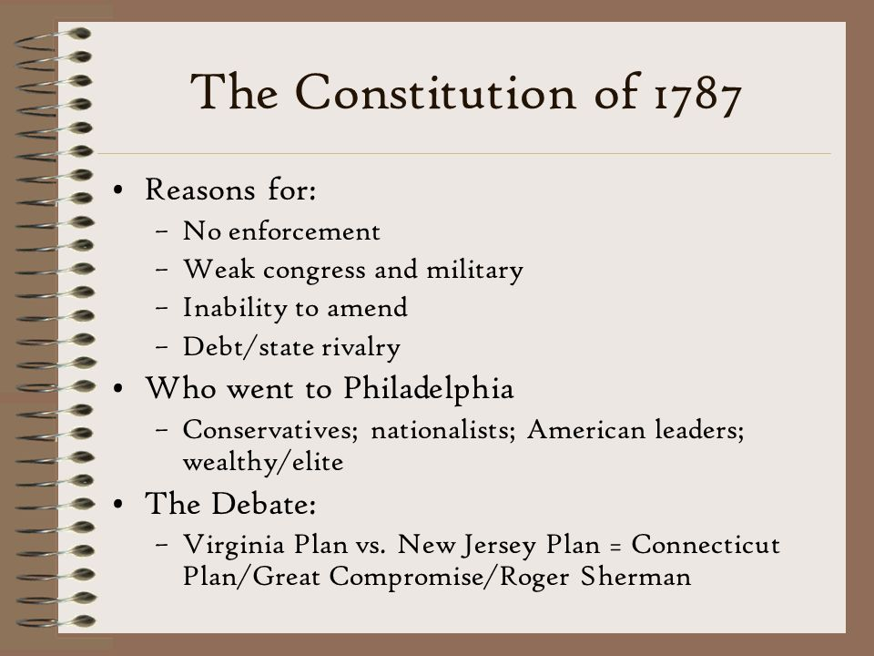 The Constitution of 1787 Reasons for: Who went to Philadelphia