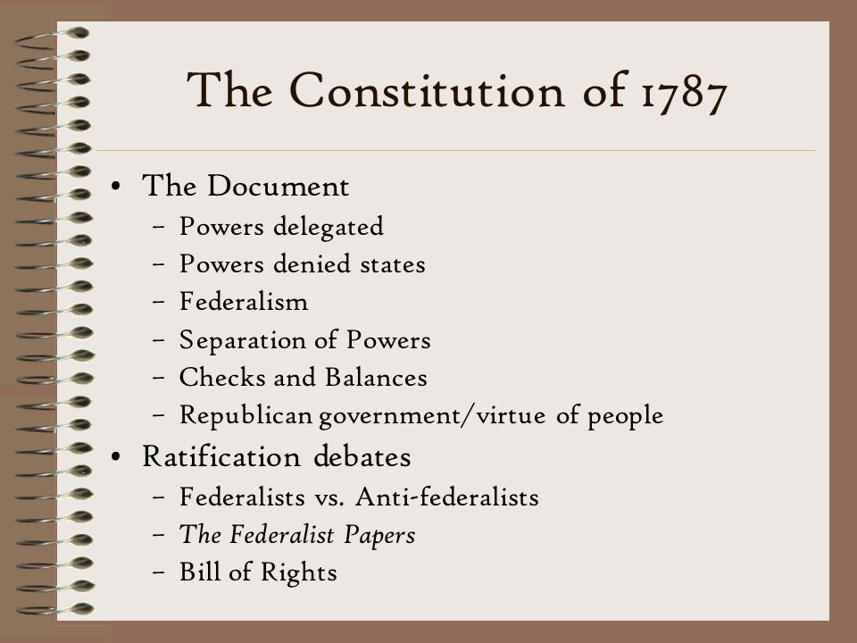 The Constitution of 1787 The Document Ratification debates