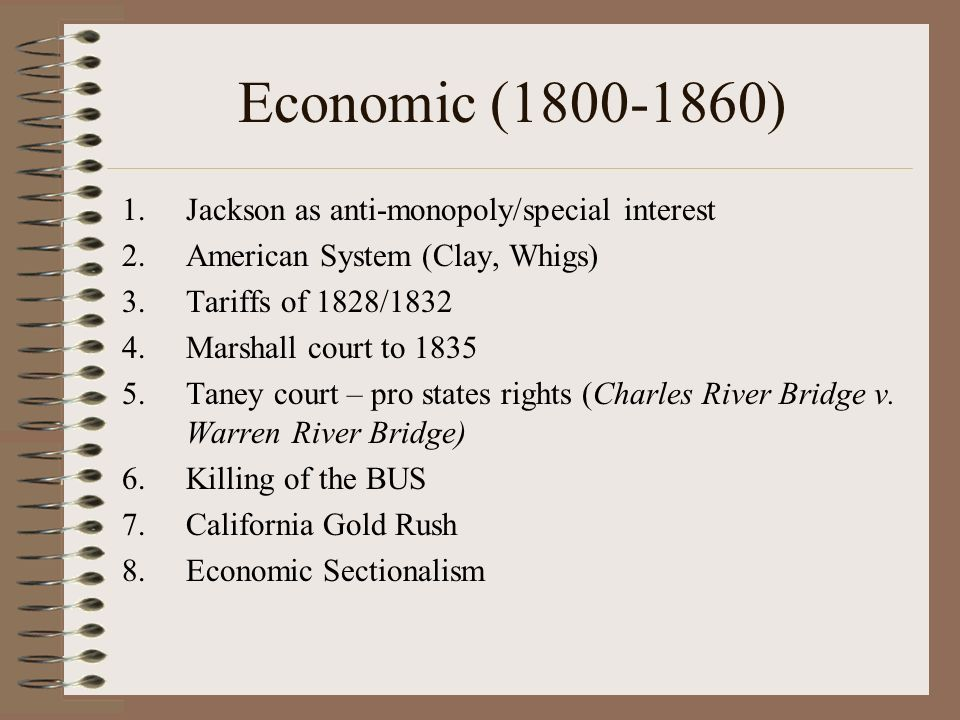 Economic (1800-1860) Jackson as anti-monopoly/special interest