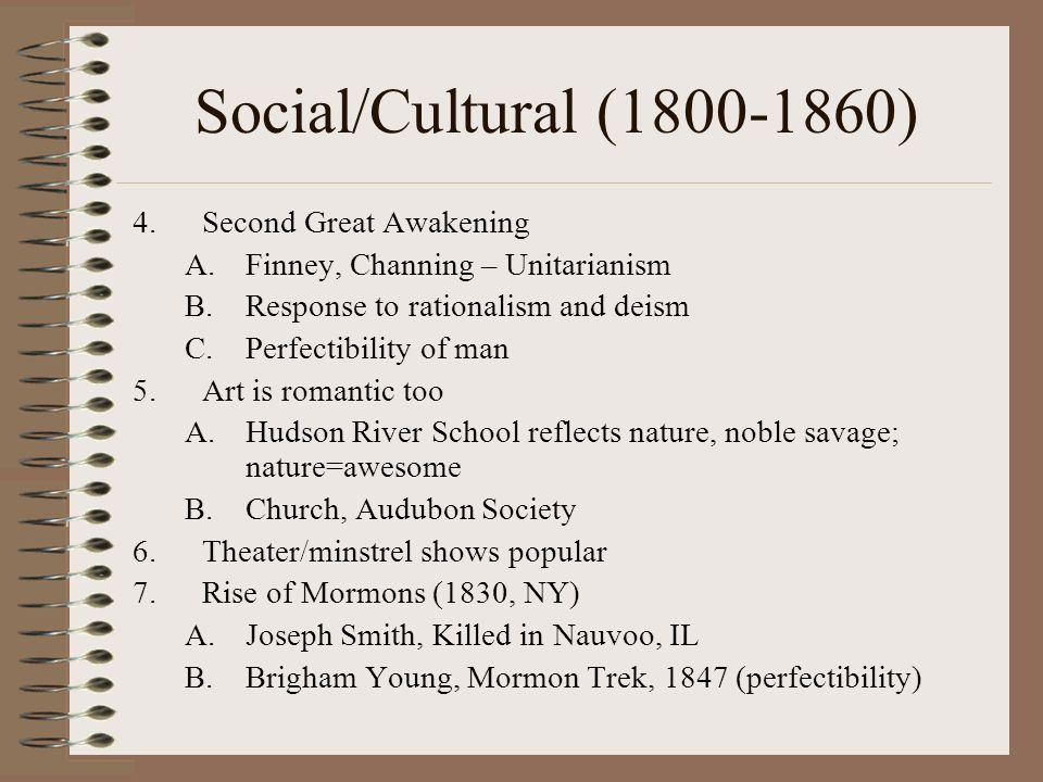 Social/Cultural (1800-1860) Second Great Awakening