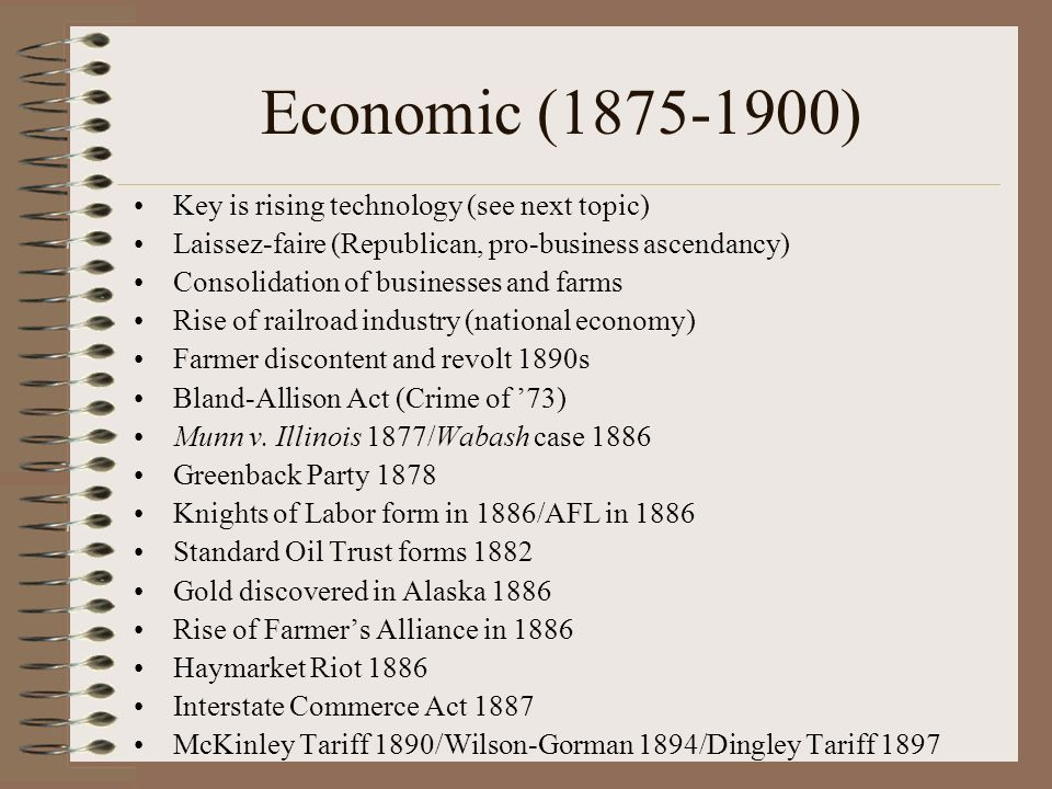 Economic (1875-1900) Key is rising technology (see next topic)