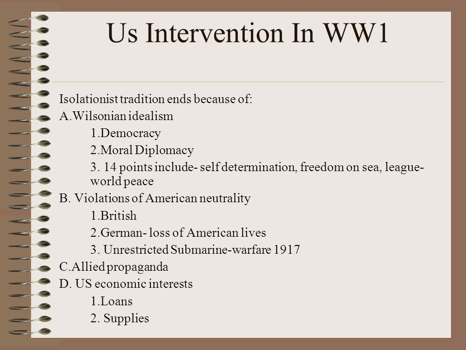 Us Intervention In WW1 Isolationist tradition ends because of: