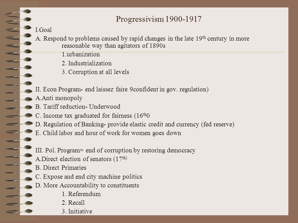 Progressivism 1900-1917 I.Goal.