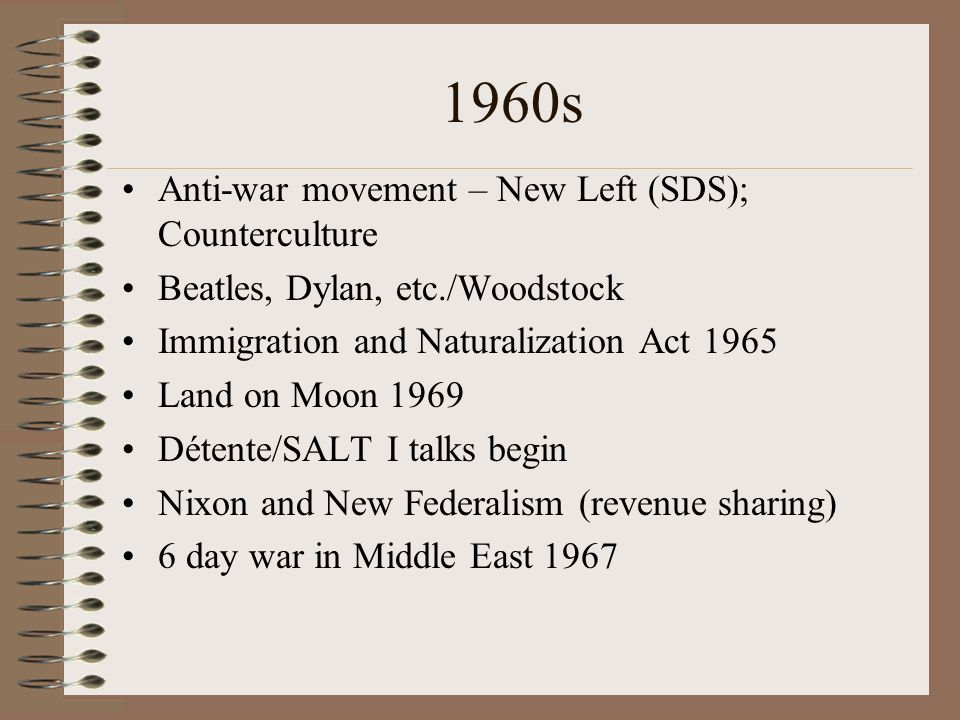 1960s Anti-war movement – New Left (SDS); Counterculture
