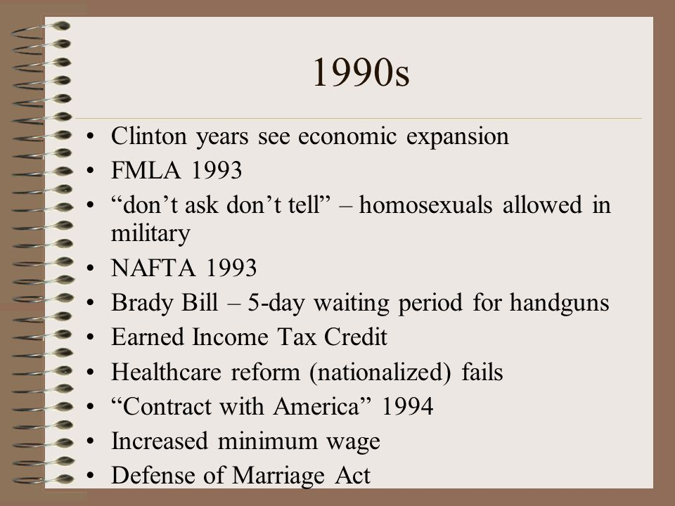 1990s Clinton years see economic expansion FMLA 1993