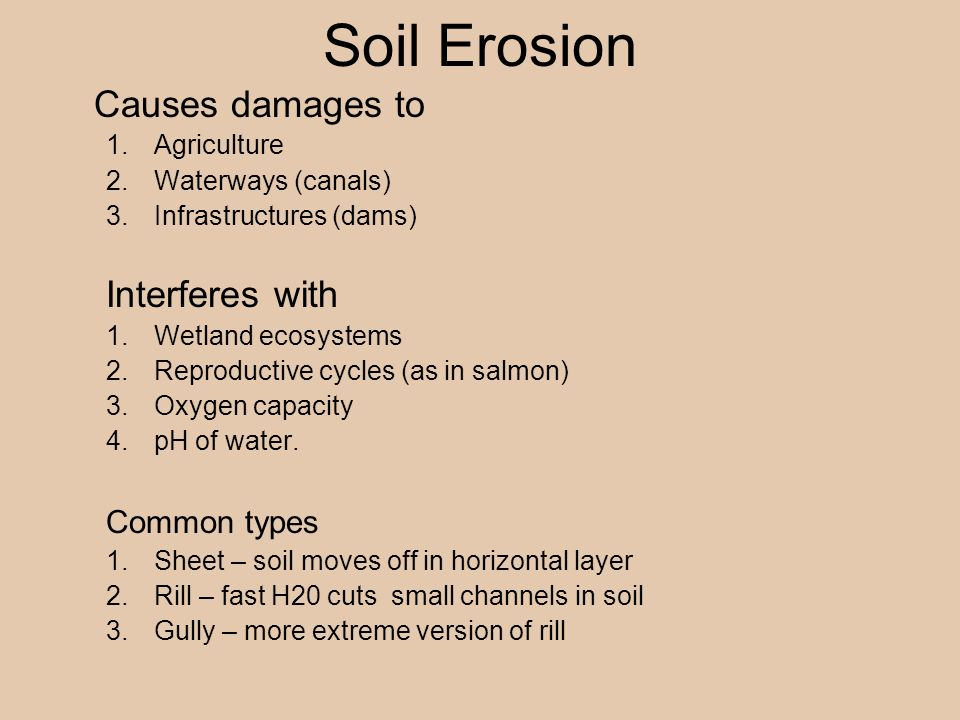 Soil Erosion Causes damages to Interferes with Common types