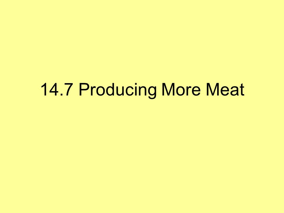 14.7 Producing More Meat