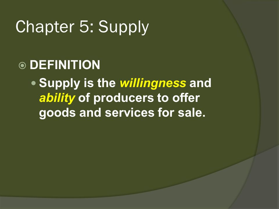 Chapter 5: Supply DEFINITION