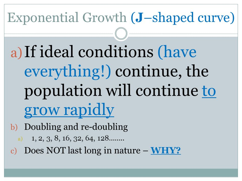 Exponential Growth (J–shaped curve)