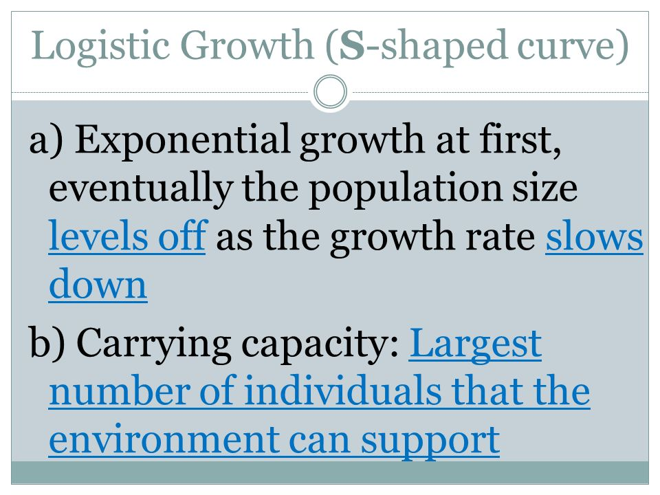 Logistic Growth (S-shaped curve)