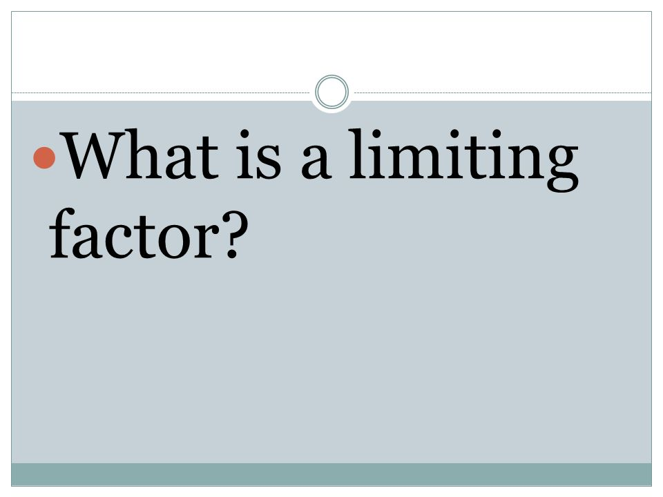 What is a limiting factor
