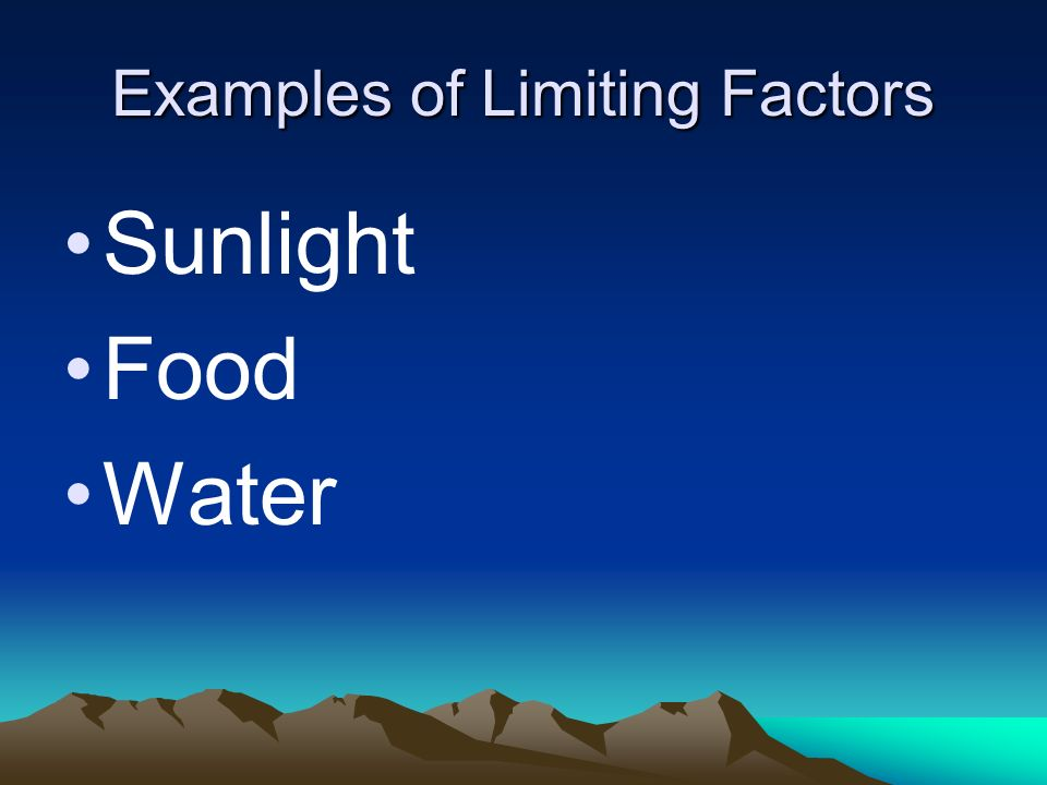 Examples of Limiting Factors