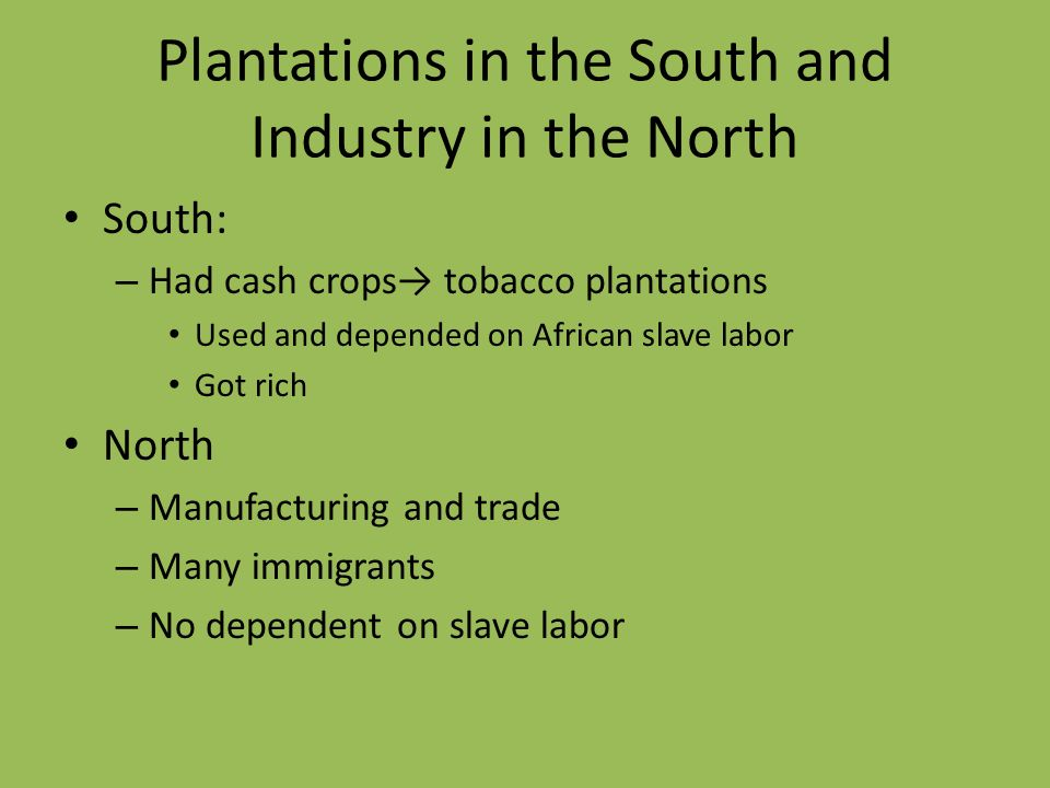 Plantations in the South and Industry in the North