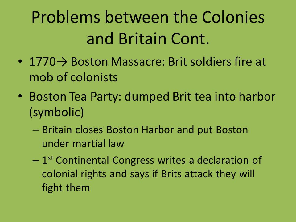 Problems between the Colonies and Britain Cont.