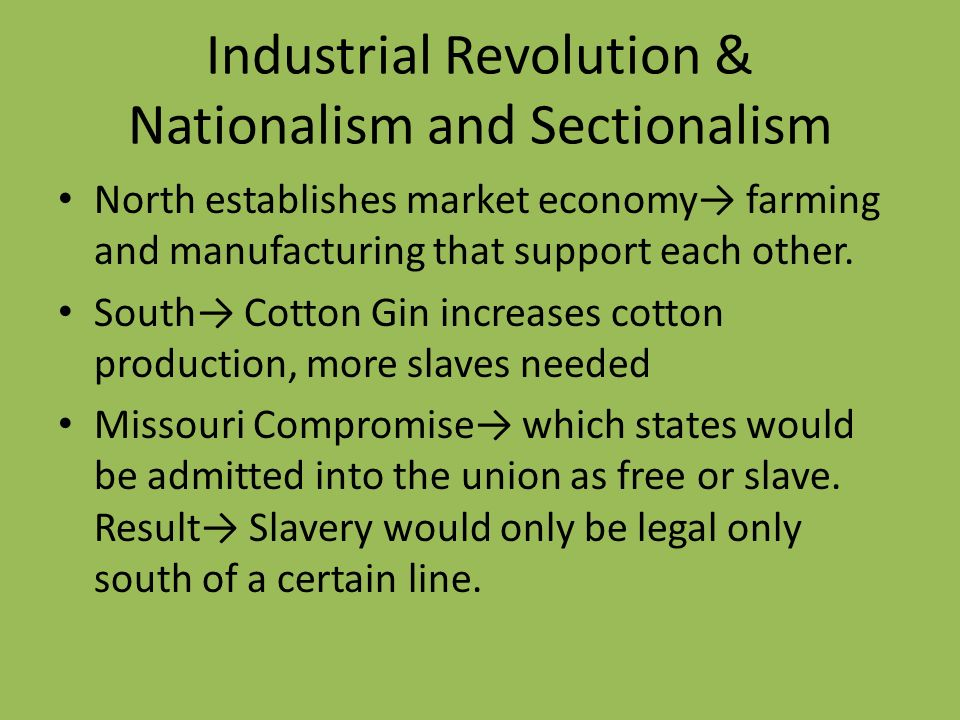 Industrial Revolution & Nationalism and Sectionalism