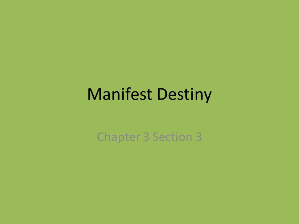 Manifest Destiny Chapter 3 Section 3