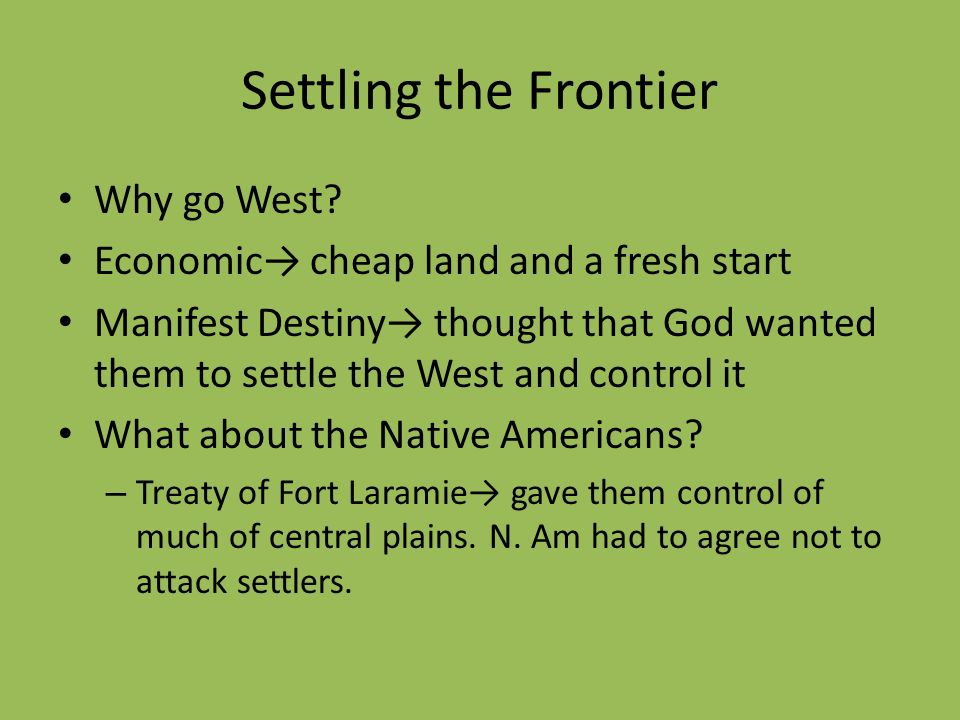 Settling the Frontier Why go West