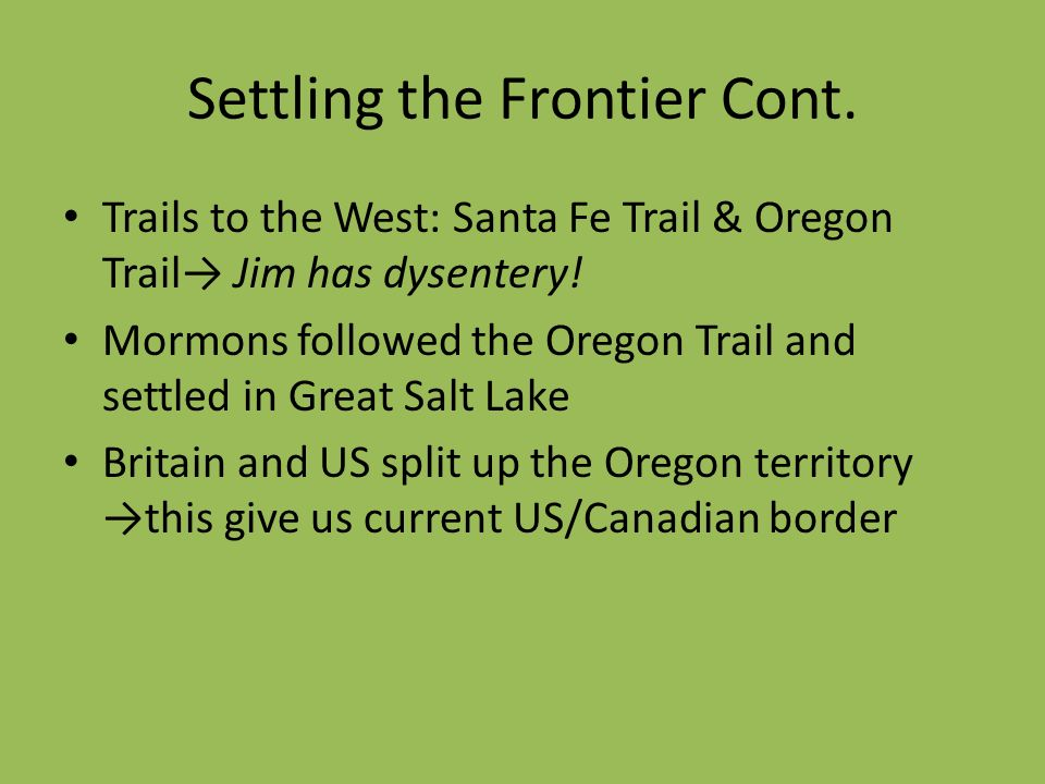 Settling the Frontier Cont.