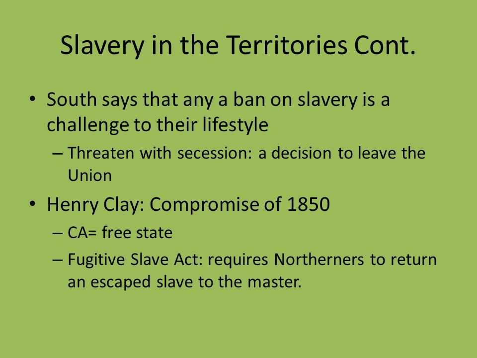 Slavery in the Territories Cont.