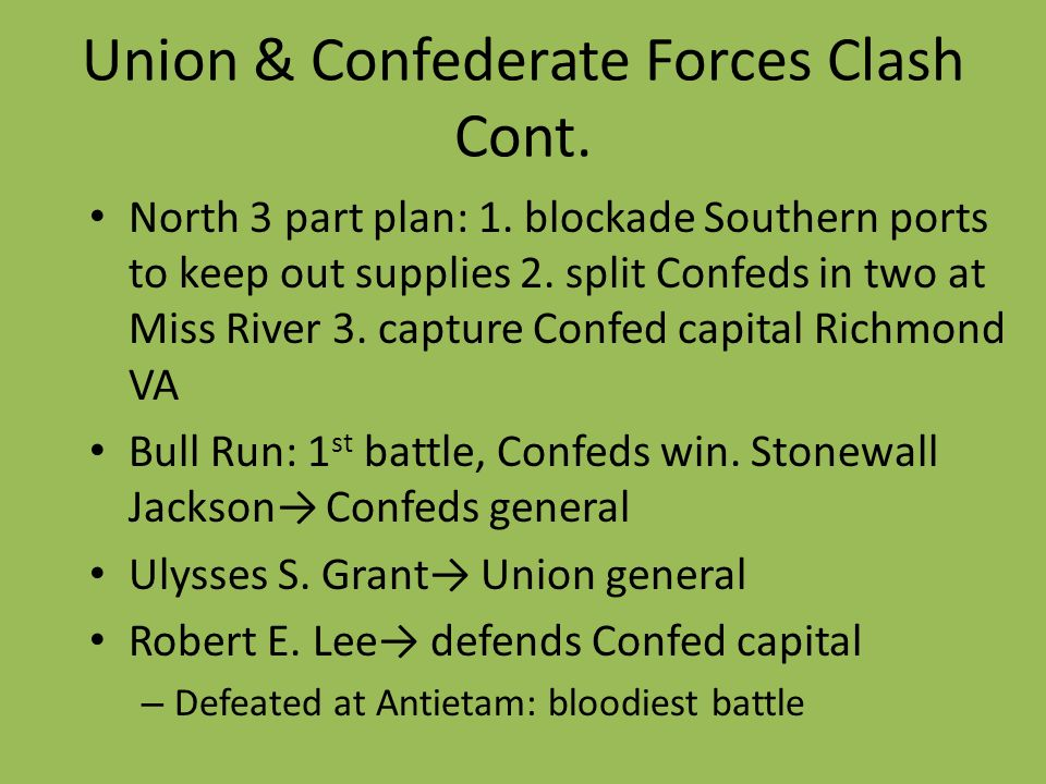 Union & Confederate Forces Clash Cont.