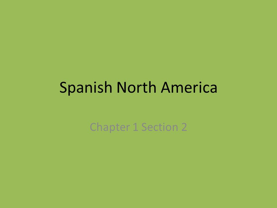 Spanish North America Chapter 1 Section 2