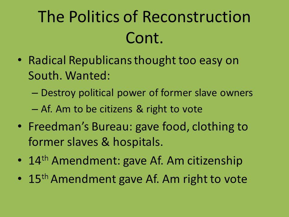 The Politics of Reconstruction Cont.