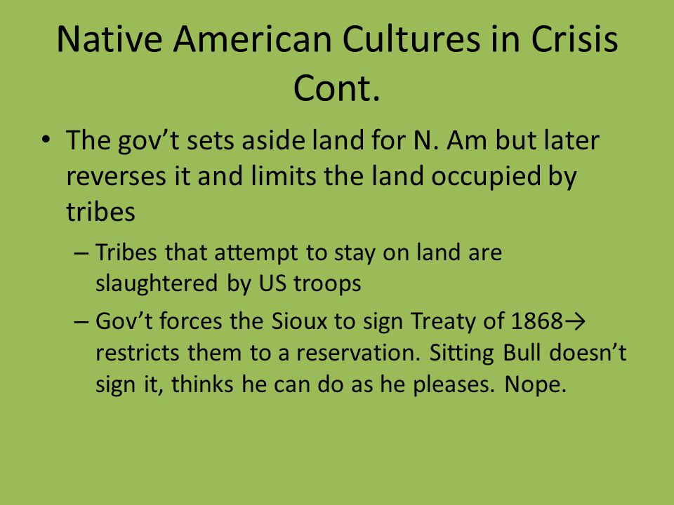 Native American Cultures in Crisis Cont.
