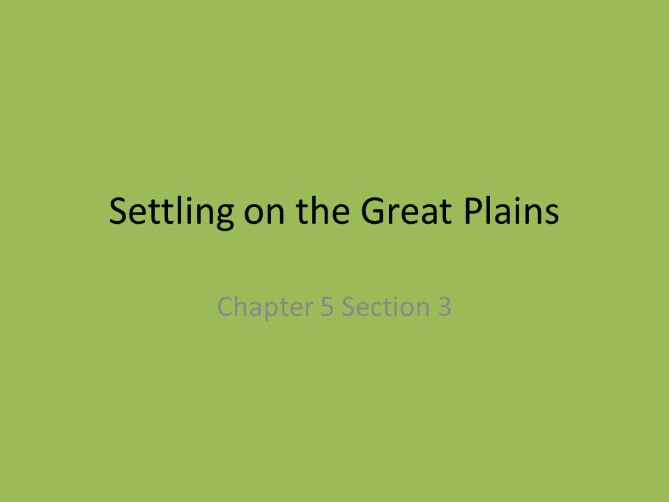 Settling on the Great Plains