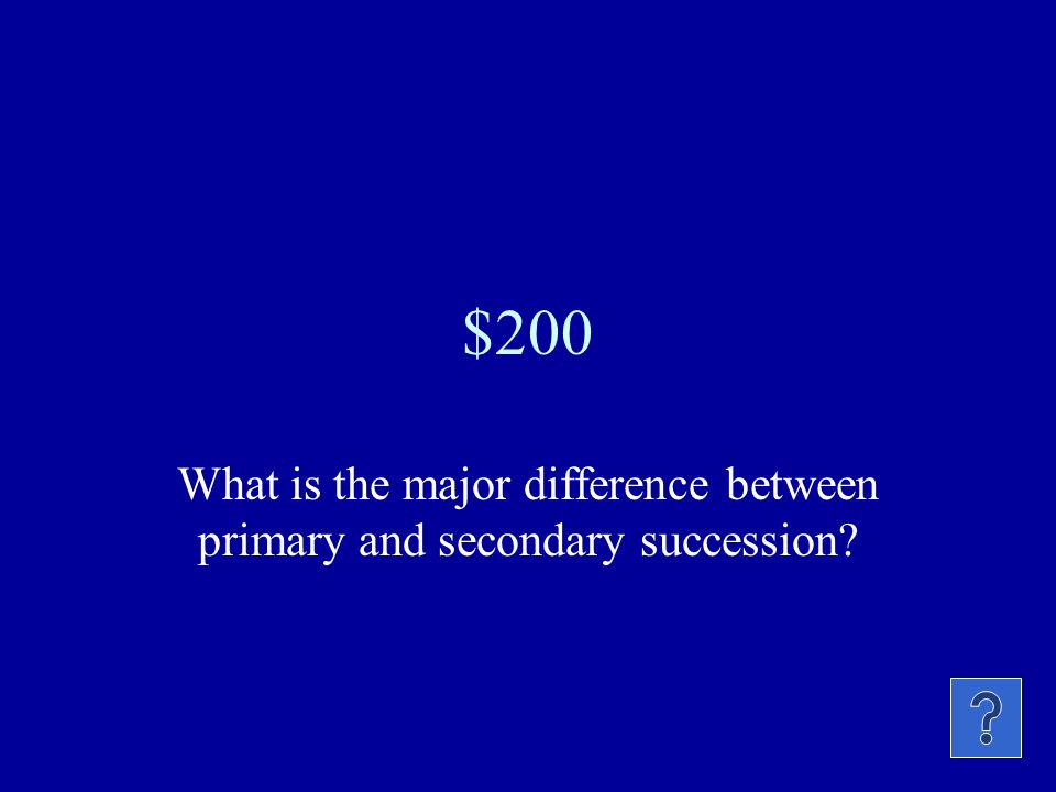 What is the major difference between primary and secondary succession