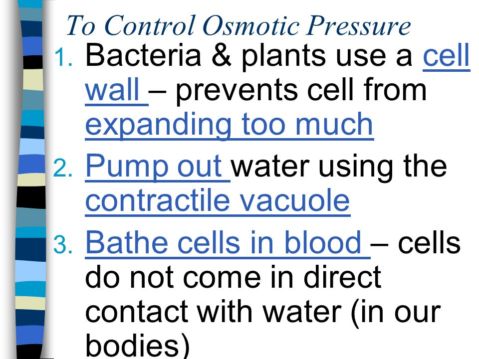 To Control Osmotic Pressure