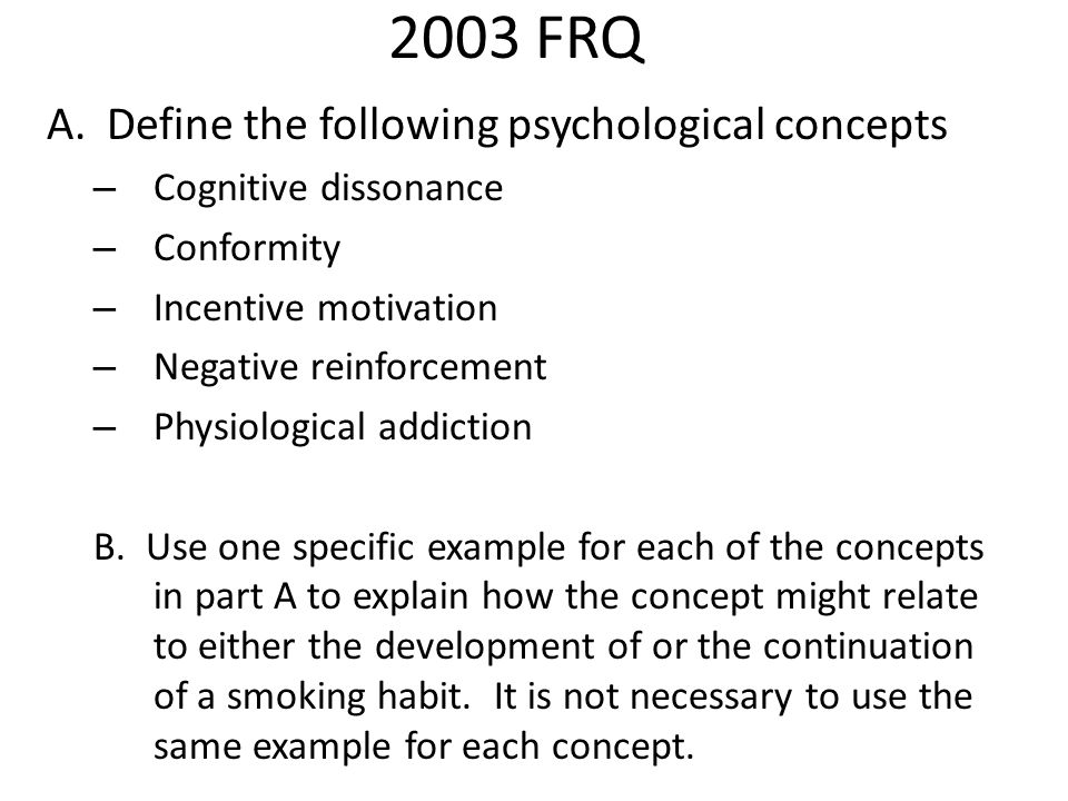 2003 FRQ Define the following psychological concepts