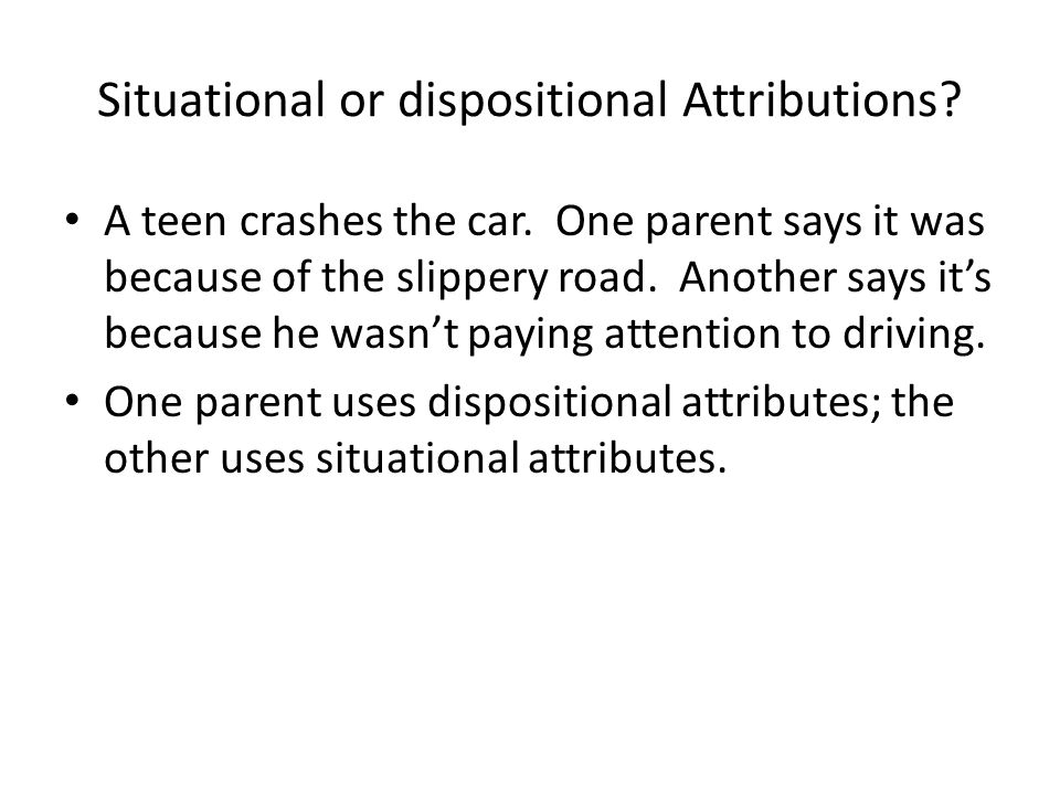 Situational or dispositional Attributions