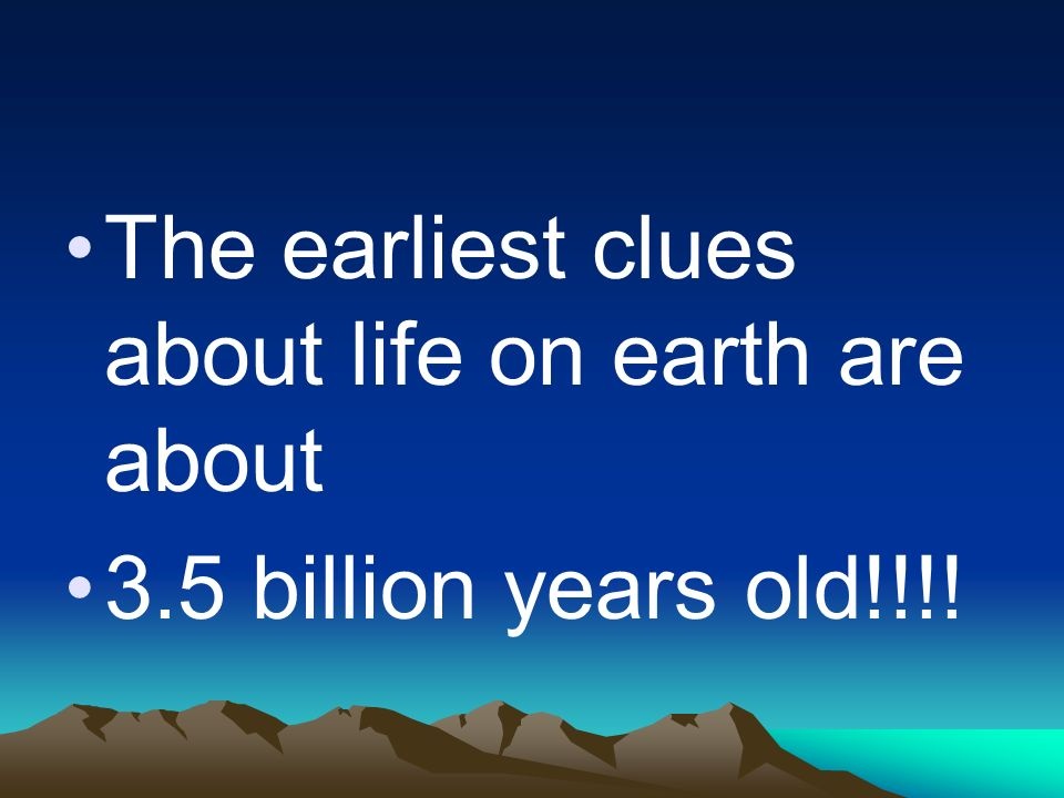 The earliest clues about life on earth are about