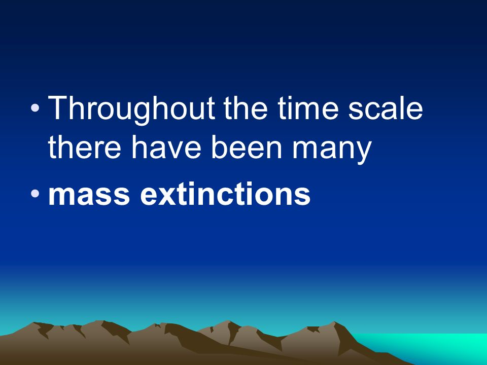 Throughout the time scale there have been many