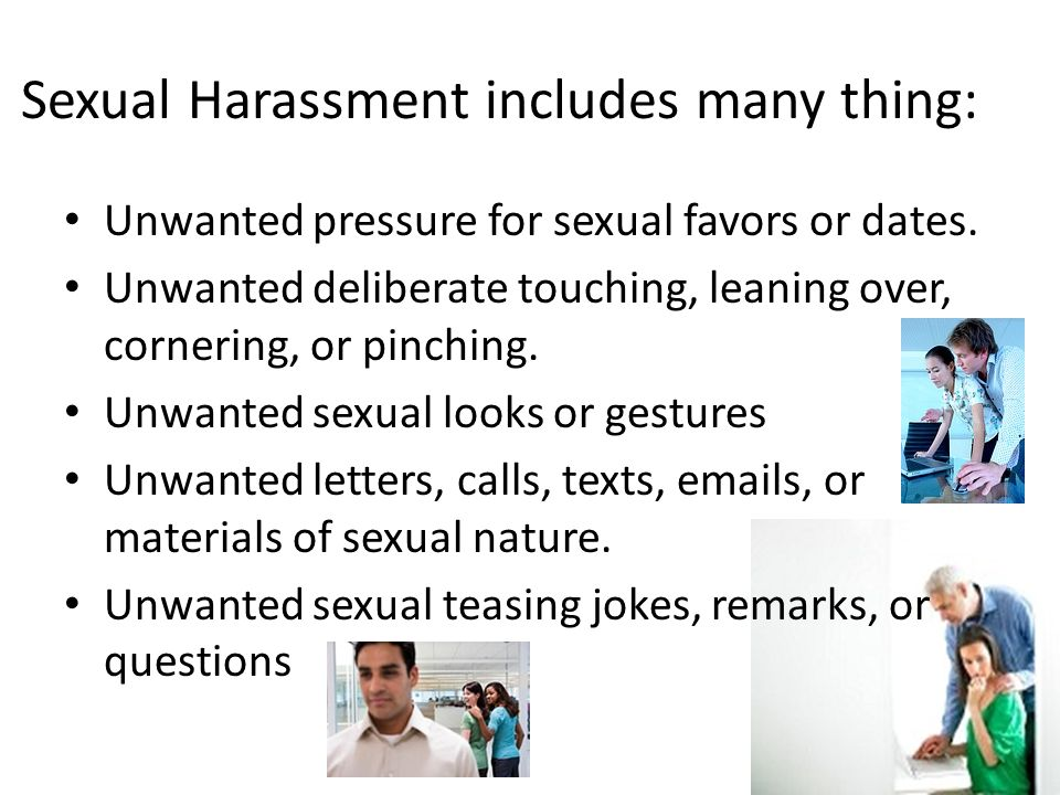 Sexual Harassment includes many thing:
