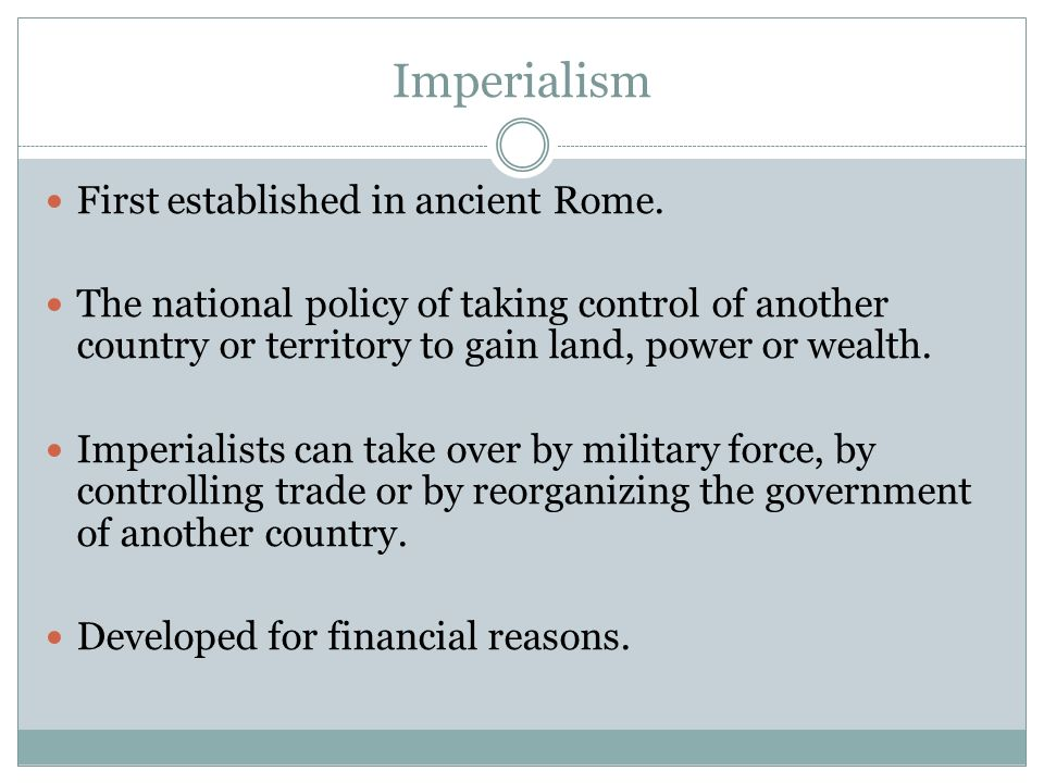 Imperialism First established in ancient Rome.
