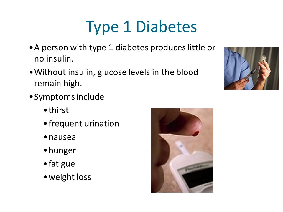 Type 1 Diabetes A person with type 1 diabetes produces little or no insulin. Without insulin, glucose levels in the blood remain high.
