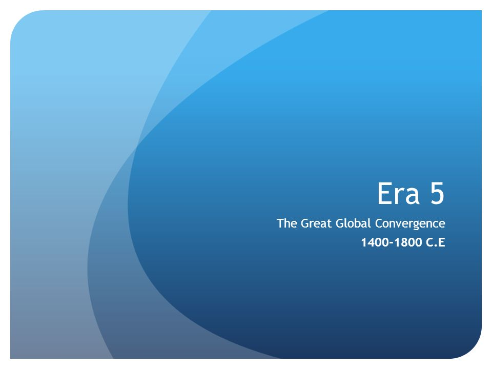 The Great Global Convergence C.E