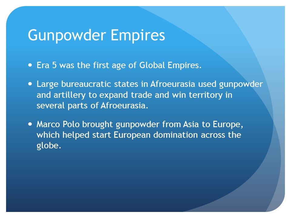 Gunpowder Empires Era 5 was the first age of Global Empires.