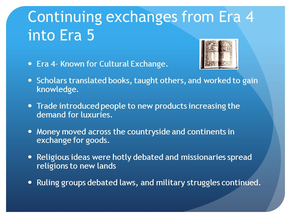 Continuing exchanges from Era 4 into Era 5
