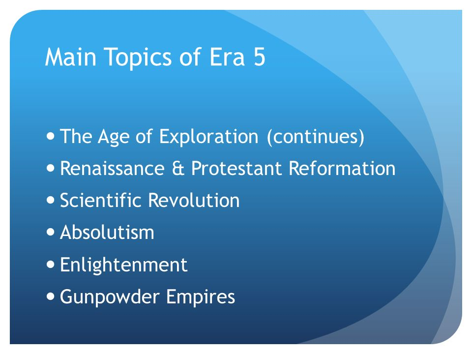 Main Topics of Era 5 The Age of Exploration (continues)