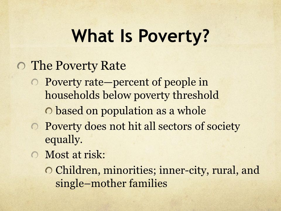 What Is Poverty The Poverty Rate