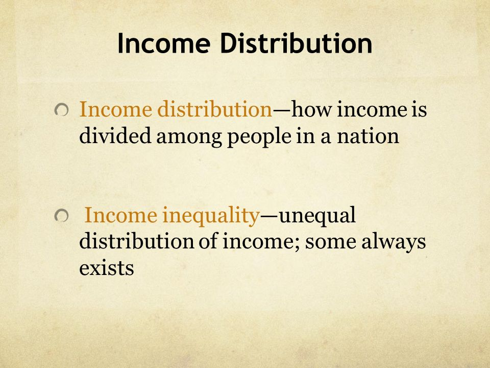 Income Distribution Income distribution—how income is divided among people in a nation.