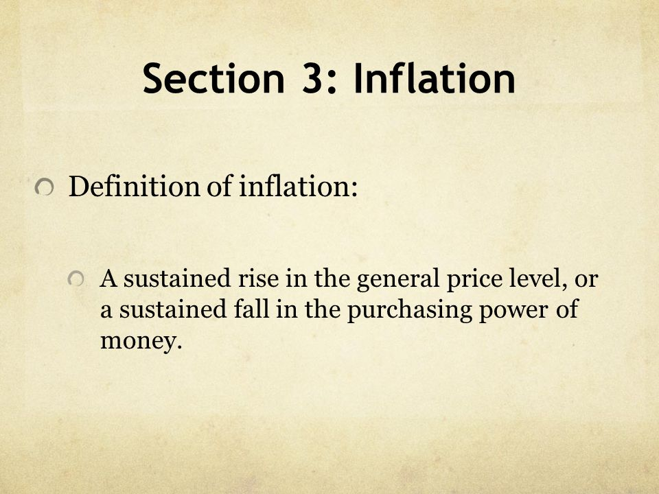 Section 3: Inflation Definition of inflation:
