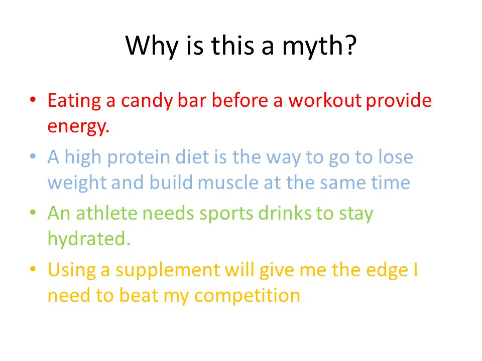 Why is this a myth Eating a candy bar before a workout provide energy.