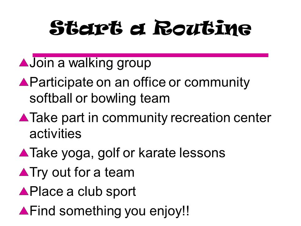 Start a Routine Join a walking group